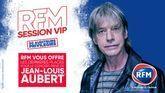 RFM VOUS OFFRE VOS PLACES POUR SESSION VIP DE JEAN-LOUIS AUBERT