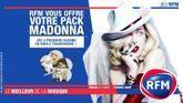 RFM vous offre votre pack Madonna !