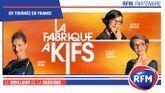 RFM partenaire de «La fabrique à kifs»