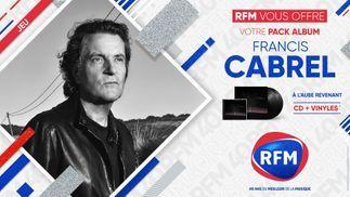 RFM vous offre votre pack album Francis Cabrel