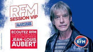 RFM vous offre votre séjour et vos places pour session VIP de Jean-Louis Aubert !