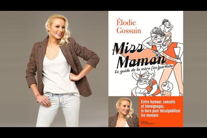 Elodie Gossuin Decouvrez Son Nouveau Livre Miss Maman Le